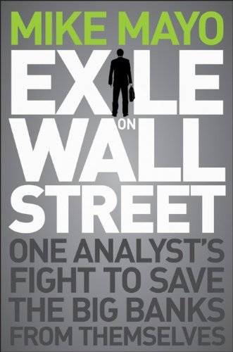 Exile on Wall Street One Analyst's Fight to Save the Big Banks from Themselves  2012 9781118115466 Front Cover