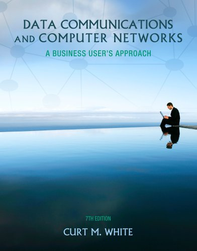 Data Communications and Computer Networks A Business User's Approach 7th 2013 edition cover