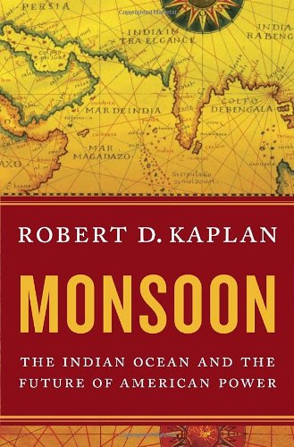 Monsoon The Indian Ocean and the Future of American Power  2010 edition cover