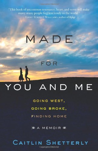Made for You and Me Going West, Going Broke, Finding Home  2010 9781401341466 Front Cover