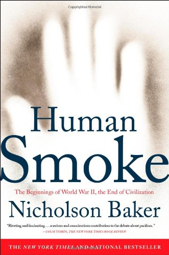 Human Smoke The Beginnings of World War II, the End of Civilization N/A edition cover