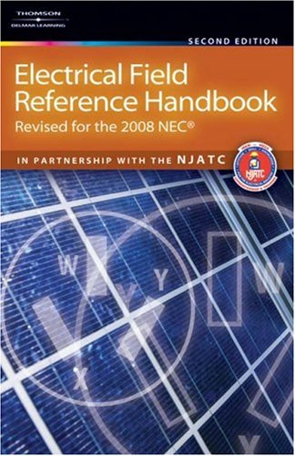 Electrical Field Reference Handbook Revised for the NEC 2008 2nd 2008 (Revised) edition cover