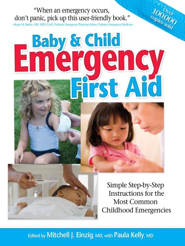 Baby and Child Emergency First Aid Simple Step-by-Step Instructions for the Most Common Childhood Emergencies N/A edition cover