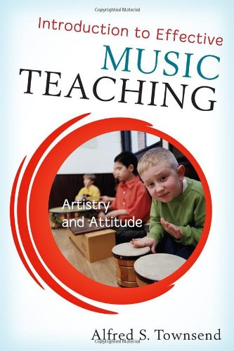 Introduction to Effective Music Teaching Artistry and Attitude  2011 edition cover