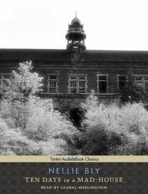 Ten Days in a Mad-House: Library Edition  2011 edition cover