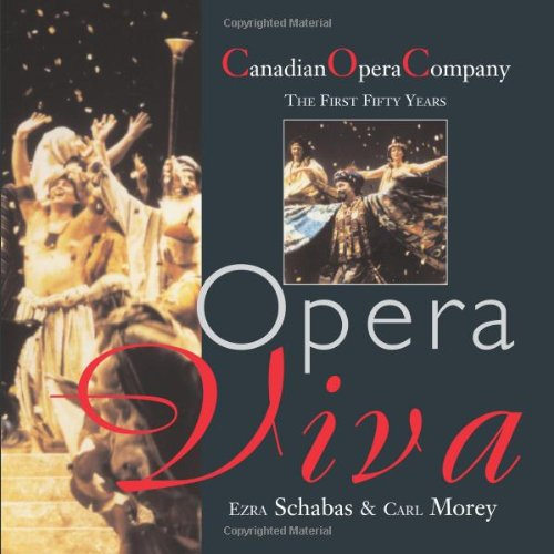 Opera Viva The Canadian Opera Company - The First Fifty Years  2000 9781550023466 Front Cover