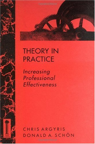 Theory in Practice Increasing Professional Effectiveness  1974 (Reprint) edition cover