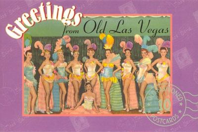 Greetings from Old Las Vegas Postcards from the Good Old Days N/A 9781557095466 Front Cover