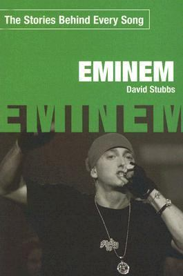 Eminem The Stories Behind Every Song N/A 9781560259466 Front Cover