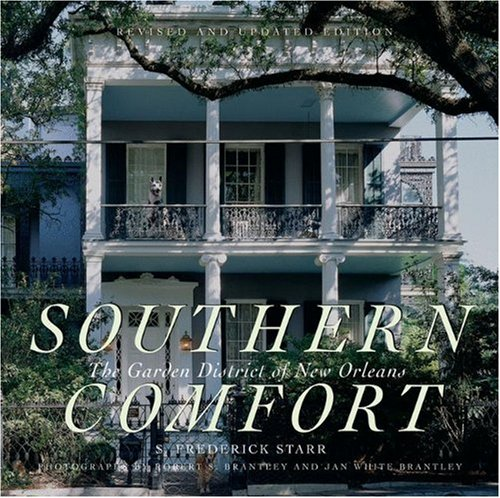 Southern Comfort The Garden District of New Orleans  2005 (Revised) 9781568985466 Front Cover