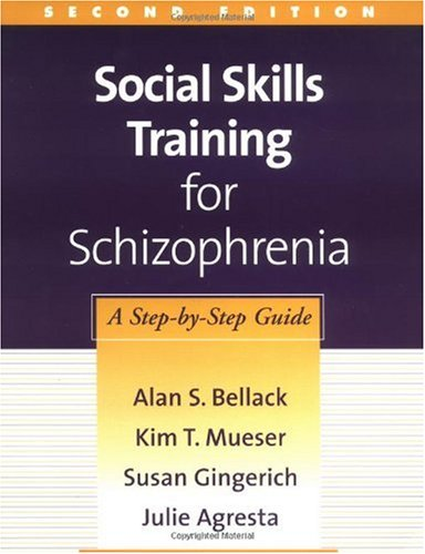 Social Skills Training for Schizophrenia A Step-by-Step Guide 2nd 2004 edition cover