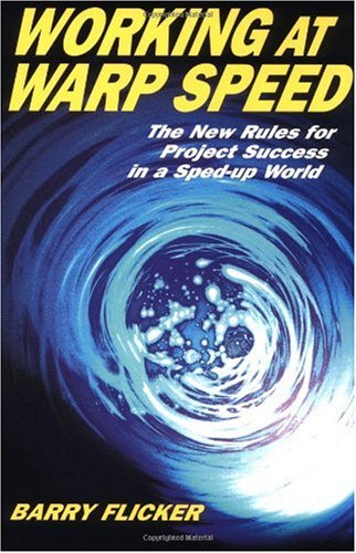 Working at Warp Speed The New Rules for Project Success in a Sped-up World  2002 edition cover