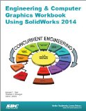 Engineering & Computer Graphics Workbook Using Solidworks 2014:   2014 edition cover