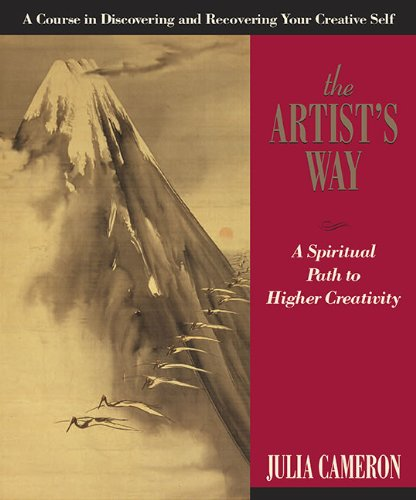 Artist's Way A Spiritual Path to Higher Creativity 10th 2002 (Anniversary) 9781585421466 Front Cover