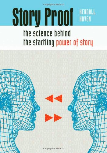 Story Proof The Science Behind the Startling Power of Story  2007 edition cover
