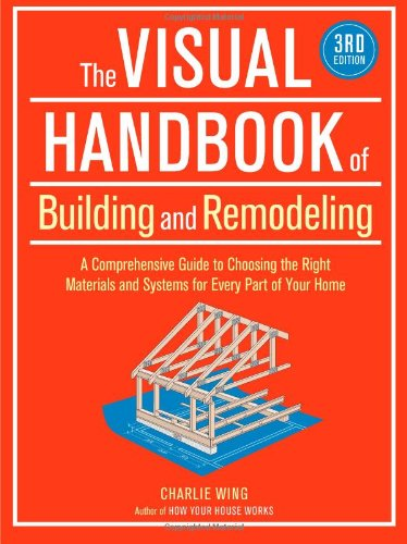 Visual Handbook of Building and Remodeling  3rd 2009 9781600852466 Front Cover