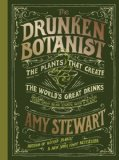 Drunken Botanist The Plants That Create the World's Great Drinks  2013 9781616200466 Front Cover