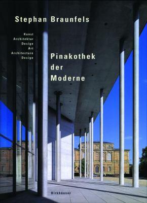 Pinakothek der Moderne Kunst Architektur Design. Art Architecture Design  2002 9783764367466 Front Cover