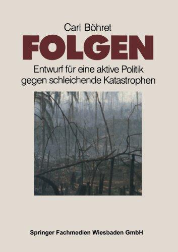 Folgen Entwurf Fur eine Aktive Politik Gegen Schleichende Katastrophen  1990 9783810008466 Front Cover