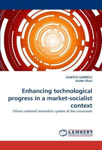 Enhancing Technological Progress in a Market-Socialist Context  2010 9783838352466 Front Cover