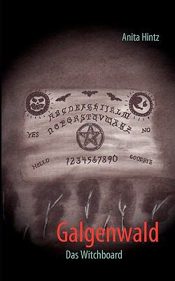 Galgenwald Das Witchboard N/A 9783842340466 Front Cover