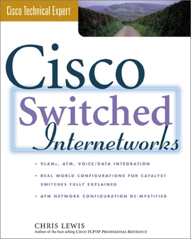 Cisco Switched Internetworks VLANs, ATM and Voice-Data Integration  1999 9780071346467 Front Cover