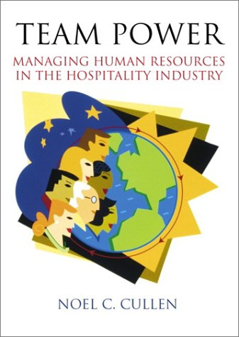 Team Power Managing Human Resources in the Hospitality Industry  2001 edition cover