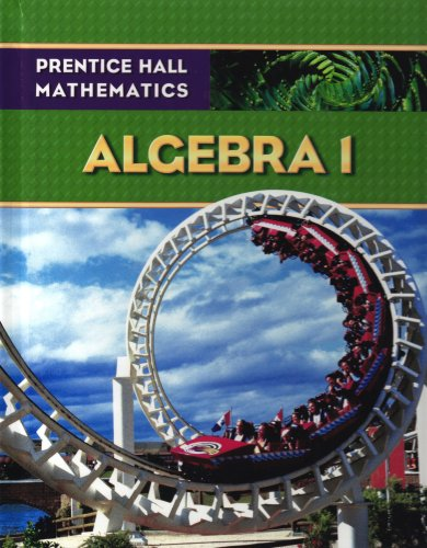 Prentice Hall Math Algebra 1 Student Edition   2009 (Student Manual, Study Guide, etc.) 9780133659467 Front Cover