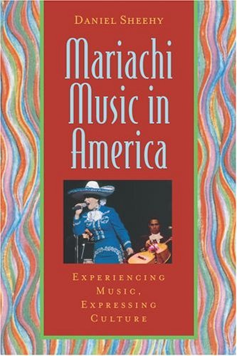 Mariachi Music in America Experiencing Music, Expressing Culture  2005 edition cover
