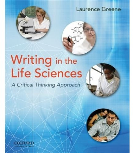 Writing in the Life Sciences A Critical Thinking Approach  2010 edition cover