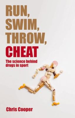 Run, Swim, Throw, Cheat The Science Behind Drugs in Sport  2012 edition cover