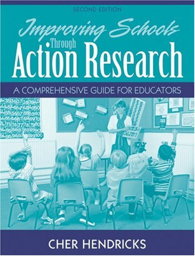 Improving Schools Through Action Research A Comprehensive Guide for Educators 2nd 2009 edition cover