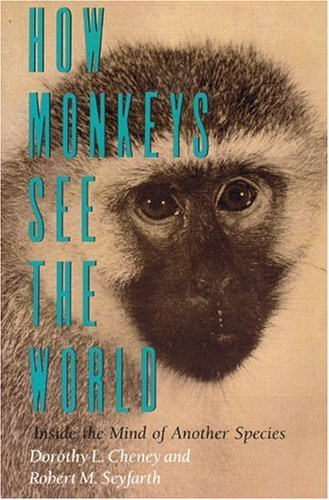 How Monkeys See the World Inside the Mind of Another Species  2001 edition cover