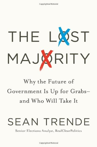 Lost Majority Why the Future of Government Is up for Grabs - And Who Will Take It  2011 9780230116467 Front Cover