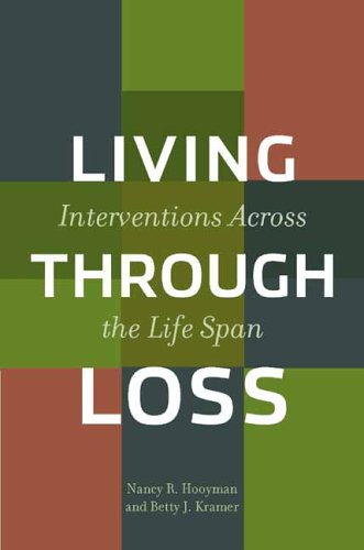 Living Through Loss Interventions Across the Life Span  2006 9780231122467 Front Cover