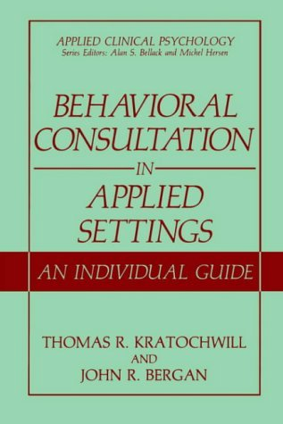 Behavioral Consultation in Applied Settings An Individual Guide  1990 edition cover