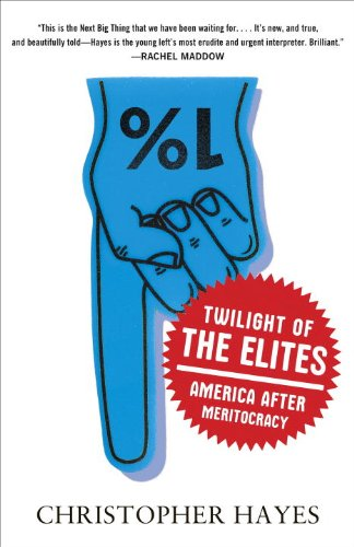 Twilight of the Elites America after Meritocracy  2013 edition cover