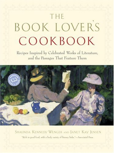 Book Lover's Cookbook Recipes Inspired by Celebrated Works of Literature, and the Passages That Feature Them N/A edition cover