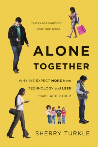 Alone Together Why We Expect More from Technology and Less from Each Other  2012 9780465031467 Front Cover