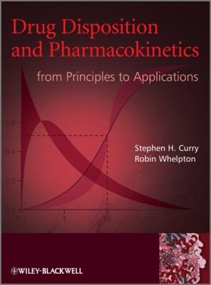 Drug Disposition and Pharmacokinetics From Principles to Applications 2nd 2010 9780470684467 Front Cover