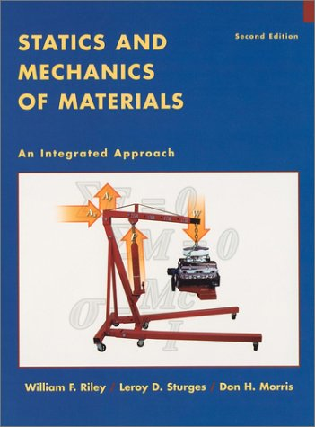 Statics and Mechanics of Materials An Integrated Approach 2nd 2002 (Revised) edition cover
