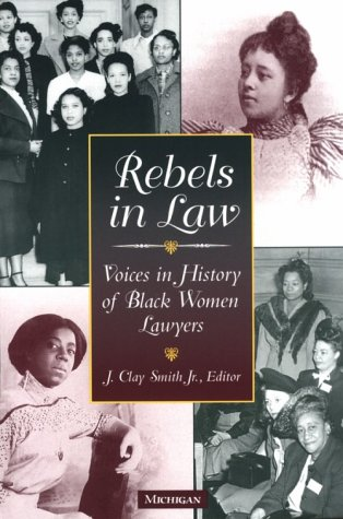 Rebels in Law Voices in History of Black Women Lawyers  1999 9780472086467 Front Cover
