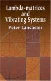 Lambda-Matrices and Vibrating Systems   2002 (Unabridged) 9780486425467 Front Cover