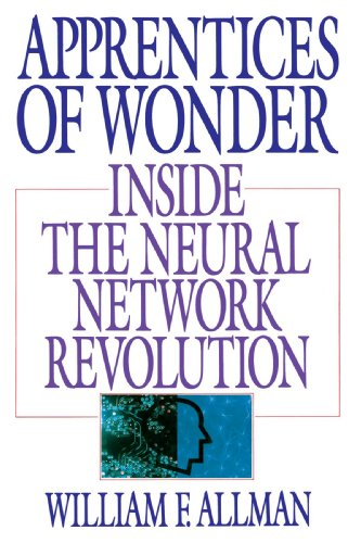 Apprentices of Wonder Inside the Neural Network Revolution N/A 9780553349467 Front Cover