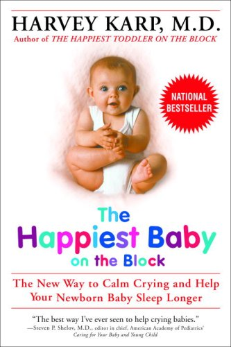 Happiest Baby on the Block The New Way to Calm Crying and Help Your Newborn Baby Sleep Longer  2002 edition cover