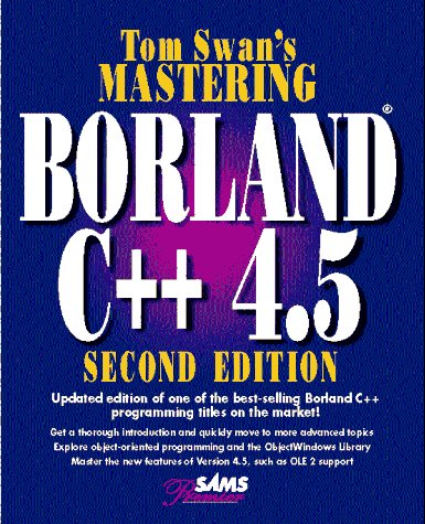 Mastering Borland C Plus Plus 4.5 2nd 1995 9780672305467 Front Cover
