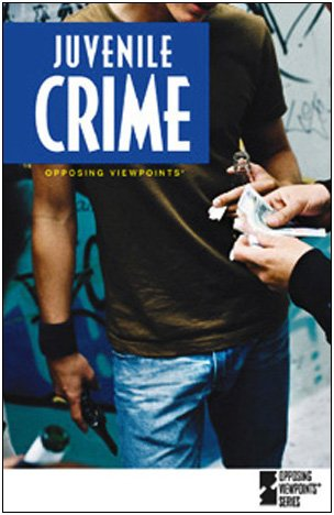 Juvenile Crime Opposing Viewpoints  2006 9780737729467 Front Cover