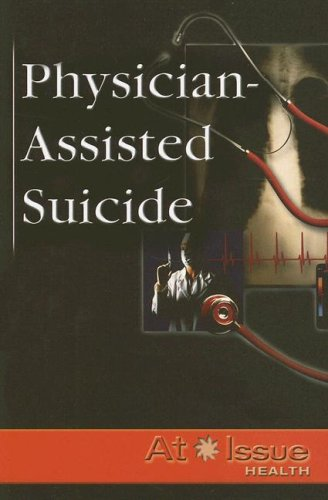 Physician-Assisted Suicide   2006 9780737732467 Front Cover