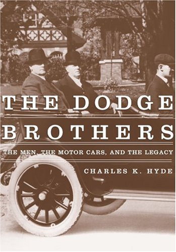Dodge Brothers The Men, the Motor Cars, and the Legacy  2005 edition cover