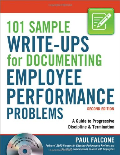 101 Sample Write-Ups for Documenting Employee Performance Problems A Guide to Progressive Discipline and Termination 2nd 2010 edition cover